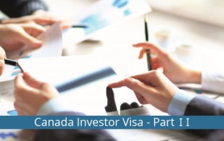 All you need to know about the Canada Investor Visa – Part 2: Canada Investor Visa requirements