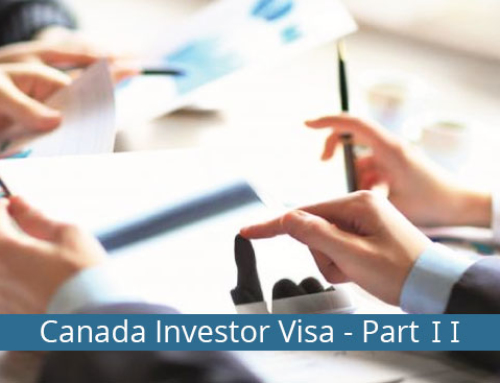 All you need to know about the Canada Investor Visa Requirements – Part II