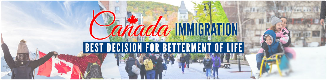 Canada Immigration Best decision